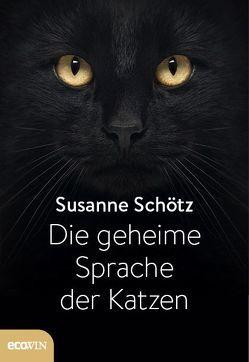Die geheime Sprache der Katzen von Schötz,  Susanne