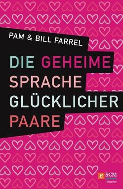 Die geheime Sprache glücklicher Paare von Farrel,  Bill, Farrel,  Pam