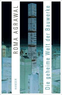 Die geheime Welt der Bauwerke von Agrawal,  Roma, Held,  Ursula