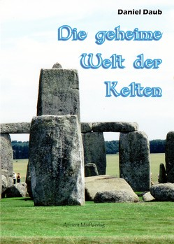 Die geheime Welt der Kelten von Daub,  Daniel