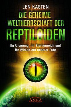 DIE GEHEIME WELTHERRSCHAFT DER REPTILOIDEN von Kasten,  Len