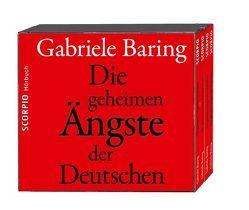 Die geheimen Ängste der Deutschen von Baring,  Gabriele