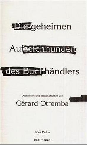 Die geheimen Aufzeichnungen des Buchhändlers von Leyn,  Urs van der, Otremba,  Gérard
