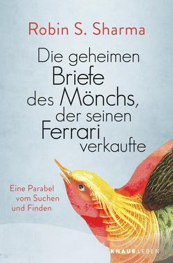 Die geheimen Briefe des Mönchs, der seinen Ferrari verkaufte von Freundl,  Hans, Sharma,  Robin S.