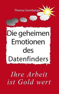 Die geheimen Emotionen des Datenfinders von e.V.,  Wela, Sonnberger,  Thomas