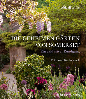 Die geheimen Gärten von Somerset von Albrecht,  Anke, Boursnell,  Clive, Willis,  Abigail