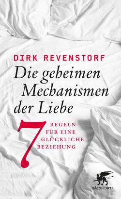 Die geheimen Mechanismen der Liebe von Revenstorf,  Dirk