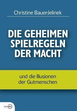 Die geheimen Spielregeln der Macht von Bauer-Jelinek,  Christine