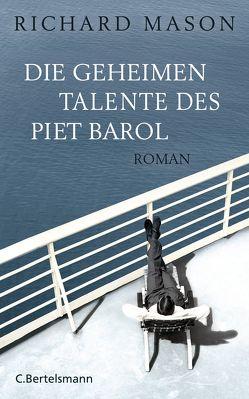Die geheimen Talente des Piet Barol von Mason,  Richard, Schmidt,  Rainer