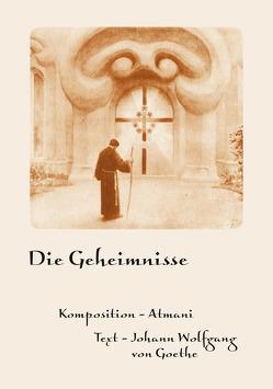 Die Geheimnisse von Atmani, von Goethe,  Johann Wolfgang