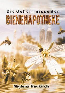 Die Geheimnisse der Bienenapotheke von Neukrich,  Miglena