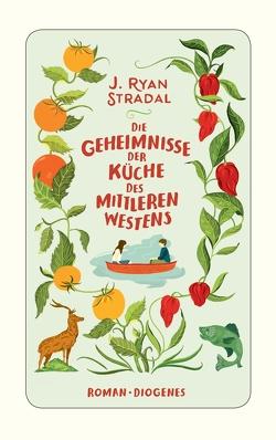 Die Geheimnisse der Küche des Mittleren Westens von Kroll,  Anna-Nina, Stradal,  J. Ryan