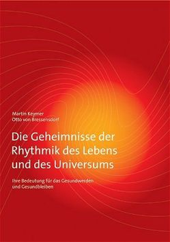 Die Geheimnisse der Rhythmik des Lebens und des Universums von Bressensdorf,  Otto von, Keymer,  Martin