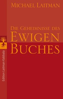 Die Geheimnisse des ewigen Buches von Laitman,  Michael, Prelog-Igler,  Dr. Elisabeth