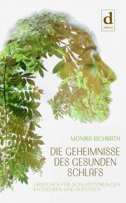 Die Geheimnisse des gesunden Schlafs von Richrath,  Monika