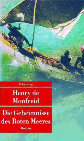 Die Geheimnisse des Roten Meeres von de Monfreid,  Henry, Meier,  Gerhard