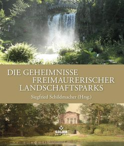 Die Geheimnisse freimaurerischer Landschaftsparks von Schildmacher,  Siegfried