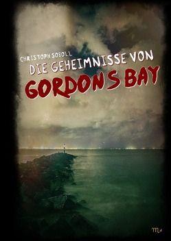 DIE GEHEIMNISSE VON GORDONS BAY von Soboll,  Christoph