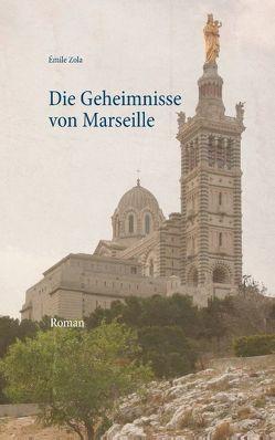 Die Geheimnisse von Marseille von Zola,  Émile