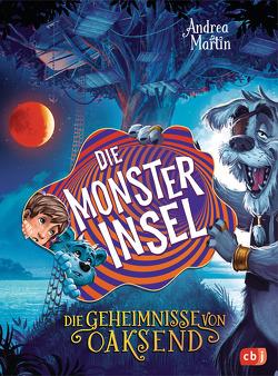 Die Geheimnisse von Oaksend – Die Monsterinsel von Martin,  Andrea, Meinzold,  Max