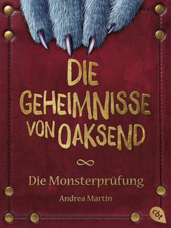 Die Geheimnisse von Oaksend – Die Monsterprüfung von Martin,  Andrea, Meinzold,  Max
