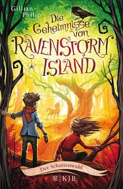 Die Geheimnisse von Ravenstorm Island – Der Schattenwald von Philip,  Gillian, Segerer,  Katrin