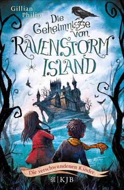 Die Geheimnisse von Ravenstorm Island – Die verschwundenen Kinder von Philip,  Gillian, Segerer,  Katrin