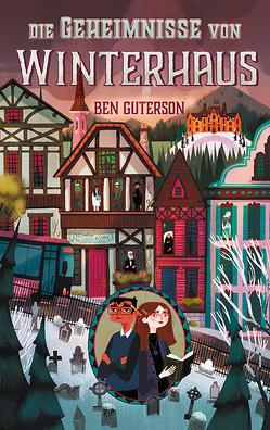 Die Geheimnisse von Winterhaus von Bristol,  Chloe, Ernst,  Alexandra, Guterson,  Ben