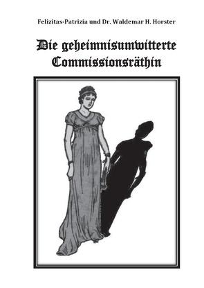 Die geheimnisumwitterte Commissionsräthin von Horster,  Waldemar