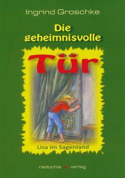 Die geheimnisvolle Tür von Groschke,  Ingrid