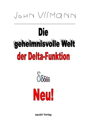 Die geheimnisvolle Welt der Delta-Funktion von Ullmann,  John