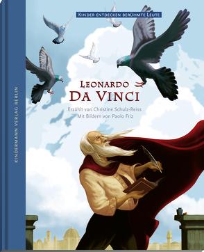 Die geheimnisvolle Welt des Leonardo da Vinci von Friz,  Paolo, Schulz-Reiss,  Christine
