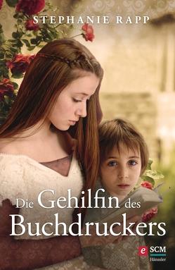 Die Gehilfin des Buchdruckers von Rapp,  Stephanie