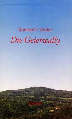 Die Geierwally von Gruber,  Reinhard P