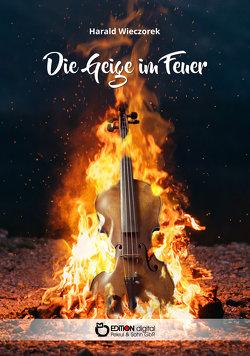 Die Geige im Feuer von Wieczorek,  Harald