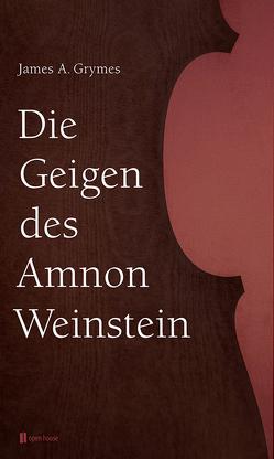 Die Geigen des Amnon Weinstein von Grymes,  James A., Reuß,  Jürgen
