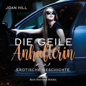 Die geile Anhalterin | Erotik Audio Story | Erotisches Hörbuch Audio CD von Fengler,  Maike Luise, Hill,  Joan