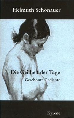 Die Geilheit der Tage von Schönauer,  Helmuth