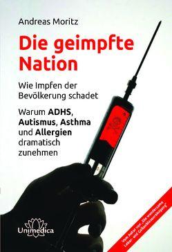 Die geimpfte Nation von Moritz,  Andreas