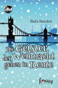 Die Geister der Weihnacht gehen in Rente von Hausdorf,  Haike