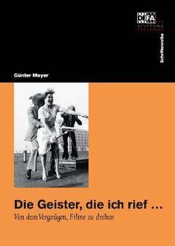 Die Geister, die ich rief … von Meyer,  Günter, Morsbach,  Helmut