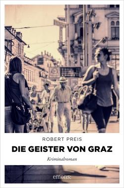 Die Geister von Graz von Preis,  Robert