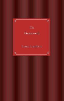 Die Geisterwelt von Lambert,  Laura