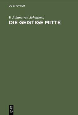 Die geistige Mitte von Adama van Scheltema,  F.