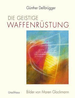 Die geistige Waffenrüstung von Dellbrügger,  Günther, Glockmann,  Maren