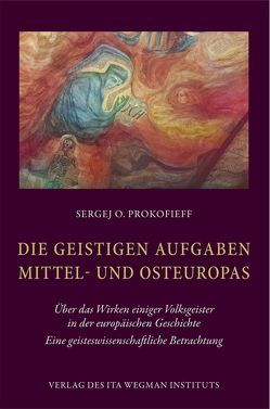Die geistigen Aufgaben Mittel- und Osteuropas von Prokofieff,  Sergej O