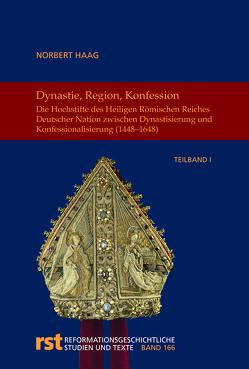 Die geistlichen Fürstentümer des Heiligen Römischen Reiches deutscher Nation zwischen Dynastisierung und Konfessionalisierung – ein Überblick (ca. 1450-1650) von Haag,  Norbert