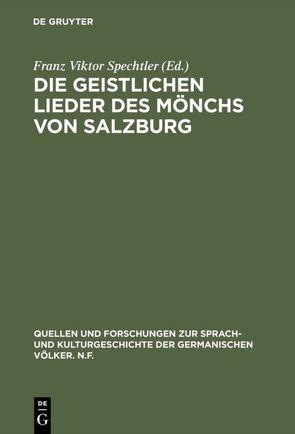 Die geistlichen Lieder des Mönchs von Salzburg von Spechtler,  Franz Viktor