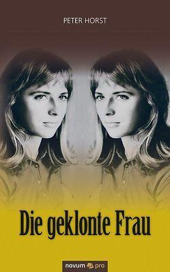 Die geklonte Frau von Horst,  Peter