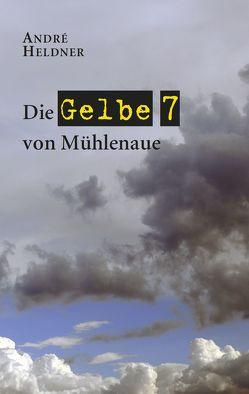 Die Gelbe 7 von Mühlenaue von Heldner,  André